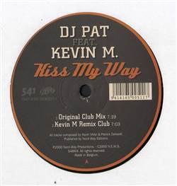 DJ Pat feat. Kevin M. Kiss My Way