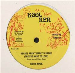 Richie Mack Hearts Aren't Made To Break (They're Made To Love)