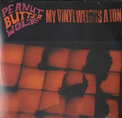 Peanut Butter Wolf My Vinyl Weighs A Ton (Reissue)