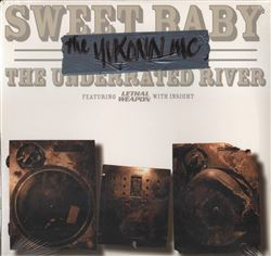 Yukonn MC Sweet Baby / Lethal Weapon / The Underrated River