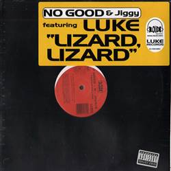 No Good & Jiggie Featuring Luke Lizard-Lizard