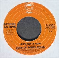 Sons Of Robin Stone Let's Do It Now / It Only Happens In The Movies