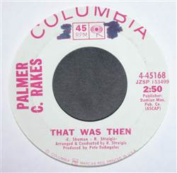 Palmer C. Rakes Veronica / That Was Then