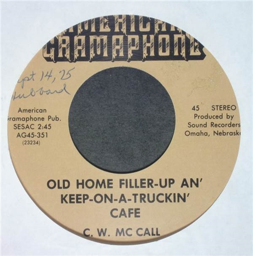 C W  McCall - Old Home Filler-Up An' Keep On-A-Truckin' Cafe / Old 30 45