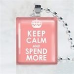 Keep Calm and Spend More Scrabble Game Tile Necklace
