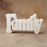 Bisque Family Word Plaque (Unpainted, ready for glaze)