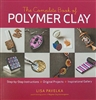 The Complete Book of Polymer Clay, by Lisa Pavelka