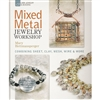 Mixed Metal Jewelry Workshop, by Mary Hettmansperger