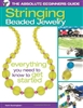 Absolute Beginners Guide: Stringing Beaded Jewelry by Karin Buckingham