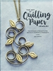 The Art of Quilling Paper Jewelry by A. Martin