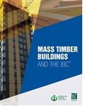 Mass Timber Buildings and the IBC, 2021 Edition