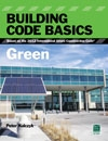 Building Code Basics: Green, Based on the 2012 International Green Construction Code - Soft Cover