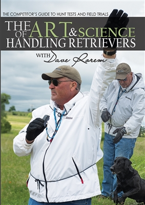 Dave Rorem - The Art and Science of Handling Retrievers