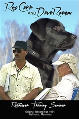 Rex Carr and Dave Rorem - Retriever Training Seminar