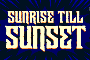 Sunrise Till Sunset font