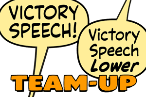 Victory Speech Team-Up