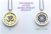 OM/ Shree Yantra Yantra Aroma Therapy Pendant