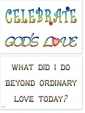 WA-245 Celebrate God's Love - What Did I Do Beyond Ordinary Love Today? - Wallet Altar