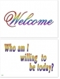 WA-252 Welcome - Who am I willing to be today?