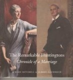 The Remarkable Huntingtons: Chronicle of a Marriage