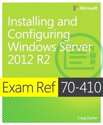 Exam Ref 70-410 Installing and Configuring Windows Server 2012 R2 (MCSA)