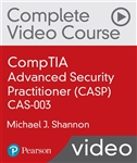 CompTIA Advanced Security Practitioner (CASP) CAS-003 Complete Video Course