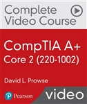 CompTIA A+ Core 2 (220-1002) Complete Video Course