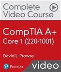 CompTIA A+ Core 1 (220-1001) Complete Video Course