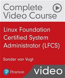 Linux Foundation Certified System Administrator (LFCS) Complete Video Course (Video Training)