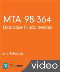 MTA 98-364: Database Fundamentals LiveLessons (Video Training)