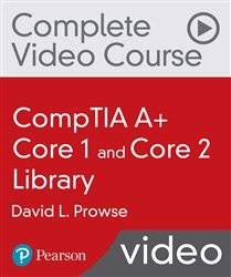 CompTIA A+ Core 1 (220-1001) and Core 2 (220-1002) Library