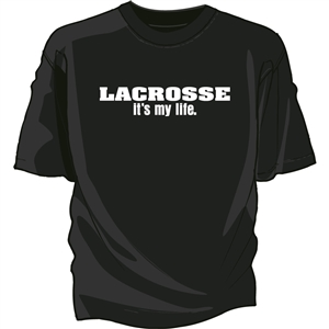 It's My Life. Lacrosse Tee Shirt