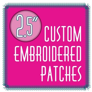 "custom patches 2.5"" embroidered custom embroidered patches 2.5"""