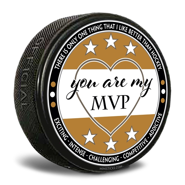 "Custom printed pucks ""You are My MVP"" written on a white/gold background hockey puck"