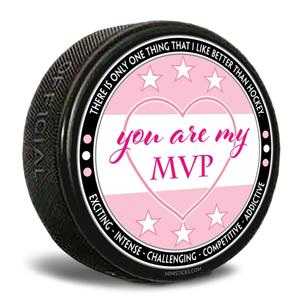 "Custom printed pucks ""You are My MVP"" written on a white/pink background hockey puck"