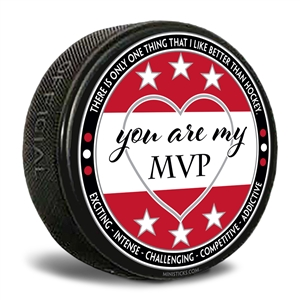 "Custom printed pucks ""You are My MVP"" written on a white/red background hockey puck"