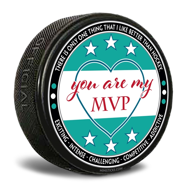 "Custom printed pucks ""You are My MVP"" written on a white/teal background hockey puck"