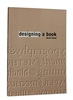 "Cover of ""Designing a Book"" by Derek Brown, Primrose Hill Press,  demystifying the art of book design for the novice"