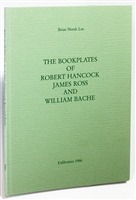 Cover of The Bookplates of Robert Hancock, James Ross and William Bache,  a limited edition containing an essay by Brian North Lee on three 18th century engravers, including details on individual bookplates
