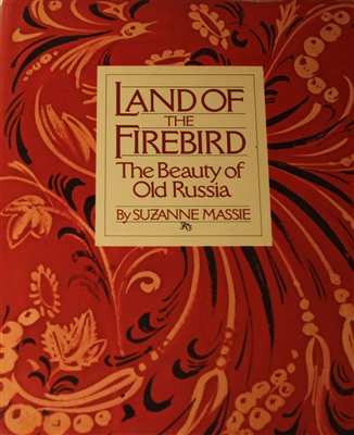 Cover of Land of the Firebird: The Beauty of Old Russia by Suzanne Massie.