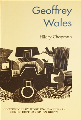 "cover of the book ""Geoffrey Wales"" by Hilary Chapman, edited by Simon Brett, a pioneering study of Geoffrey Wales, one of the most influential figures in wood engraving"