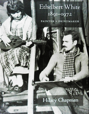 "cover of ""Ethelbert White"" by Hilary Chapman, Primrose Hill Press,  a book detailing Ethelbert White's  achievements as painter, book illustrator, engraver and poster designer"