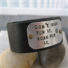 Don't Wish For It Work for It, 1 inch leather cuff bracelet, customizable
