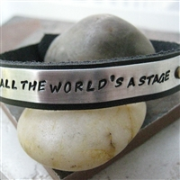 All The World's A Stage Bracelet, Leather Cuff, Actor Gift