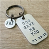 God Gave Me You Key Chain, add a date and initials