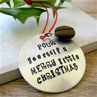 Coffee Ornament, Pour Yourself a Merry Little Christmas