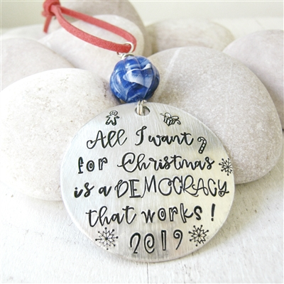 Democracy Ornament, Christmas 2019, All I Want for Christmas is a Democracy that works, Democratic party, Liberal politics, Progressive