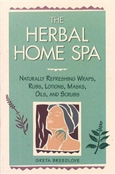 Home How-to & Cook Book: Herbal Home Spa