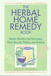 Home How-to & Cook Book: Herbal Home Remedy