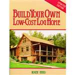 Farm & Animal How-To Books: Build Your Own Low Cost Log Home